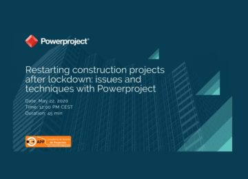 Re-starting Construction Project after Lock-Down – Issues & Techniques with Powerproject