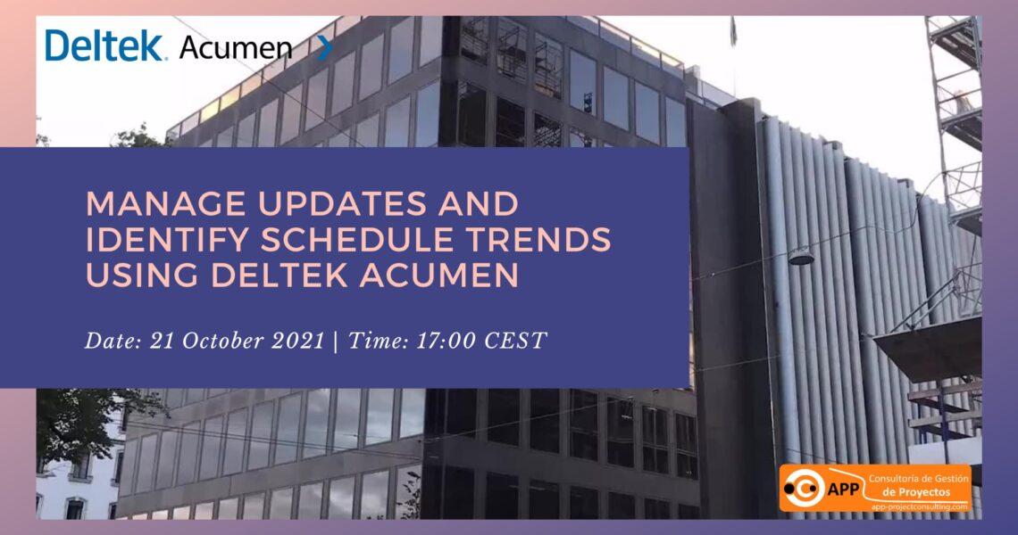 Manage Updates and Identify Schedule Trends using Deltek Acumen